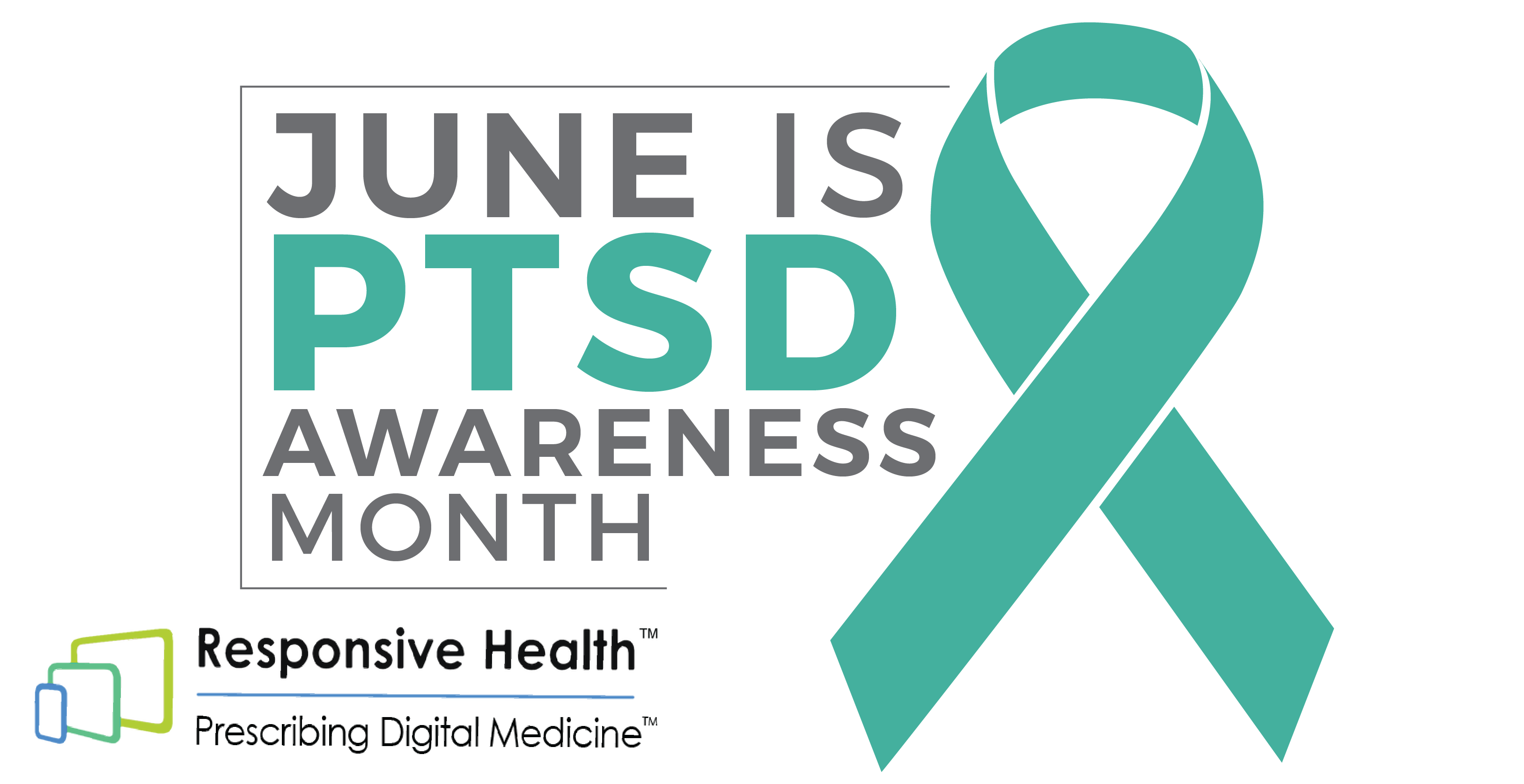Responsive Health Discusses the Value of Prescribing Clinically Tested PTSD Apps on PTSD Awareness Day